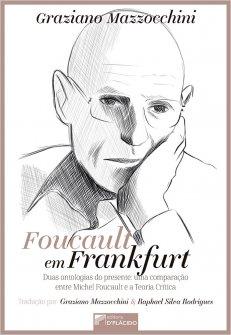Imagem - Foucault em Frankfurt duas ontologias do presente: uma comparação Entre Michel Foucault e a Teoria Crítica