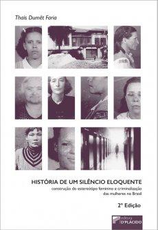 Imagem - História de um silêncio eloquente: construção do estereótipo feminino e criminalização das mulheres no Brasil - 2° Edição
