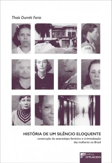Imagem - História de um silêncio eloquente: construção do estereótipo feminino e criminalização das mulheres no Brasil