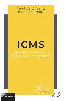 Imagem - ICMS: Exposição, virtudes, desafios e propostas - Volume 3 - 9788584259915
