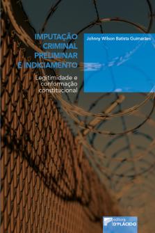 Imagem - Imputação criminal preliminar e indiciamento: legitimidade e conformação constitucional