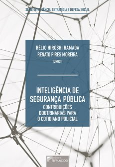 Imagem - Inteligência de segurança pública Contribuições doutrinárias para o cotidiano policial – Série inteligência, estratégia e defesa social