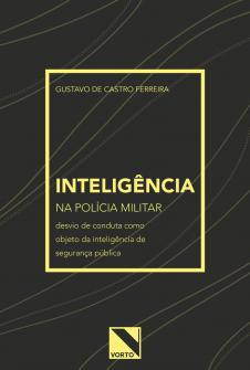 Imagem - Inteligência na Polícia Militar: Desvio de Conduta como objeto da Inteligência de Segurança Pública - 9788584259014