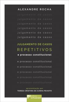 Imagem - Julgamento de Casos Repetitivos e Processo Constitucional