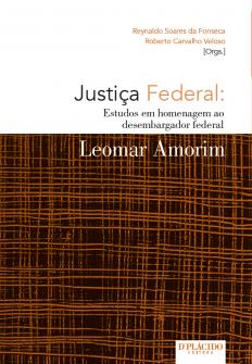 Imagem - Justiça federal: estudos em homenagem ao desembargador federal Leomar Amorim