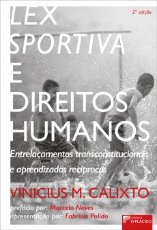 Imagem - Lex Sportiva e Direitos Humanos: Entrelaçamentos transconstitucionais e aprendizados recíprocos - 2ª Edição