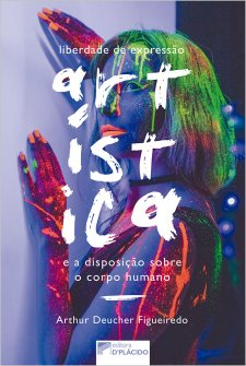 Imagem - Liberdade de expressão artística e a disposição sobre o corpo humano