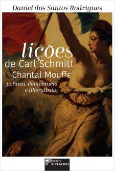 Imagem - Lições de Carl Schmitt e Chantal Mouffe: política, democracia e liberalismo