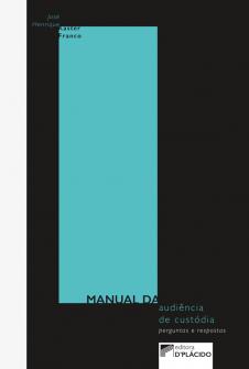 Imagem - Manual da audiência de custódia: perguntas e respostas