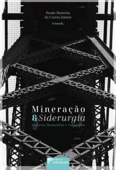 Imagem - Mineração e siderurgia: aspectos financeiros e tributários
