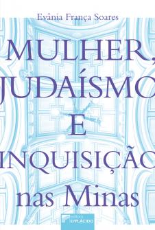 Imagem - Mulher, judaísmo e inquisição nas Minas