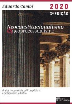 Imagem - Neoconstitucionalismo e neoprocessualismo : direitos fundamentais, políticas públicas e protagonismo judiciário