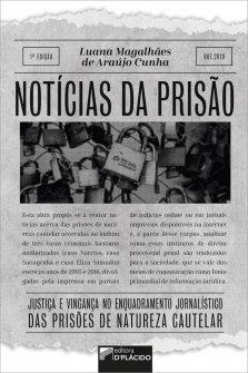 Imagem - Notícias da prisão: justiça e vingança no enquadramento jornalístico das prisões de natureza cautelar 9786550590215