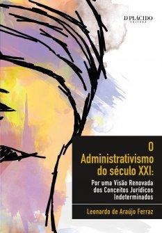 Imagem - O Administrativismo Do Seculo XXI: Por Uma Visão Renovada Dos Conceitos Jurídicos Indeterminados