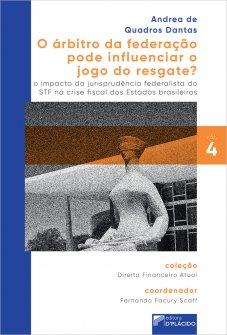 Imagem - O árbitro da federação pode influenciar o jogo do resgate? O impacto da jurisprudência federalista do stf na crise fiscal dos estados brasileiros