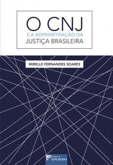 Imagem - O CNJ e a administração da justiça brasileira