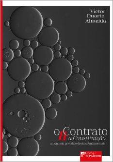 Imagem - O Contrato e a Constituição - autonomia privada e direitos fundamentais