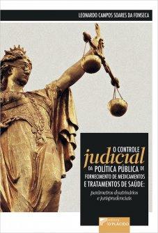 Imagem - O controle judicial da política pública de fornecimento de medicamentos e tratamentos de saúde: parâmetros doutrinários e jurisprudenciais