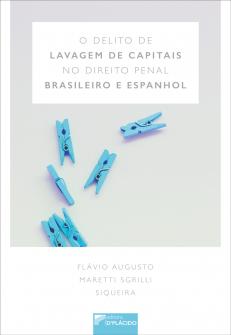 Imagem - O delito de lavagem de capitais no direito penal brasileiro e espanhol