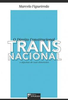 Imagem - O direito constitucional transnacional e algumas de suas dimensões
