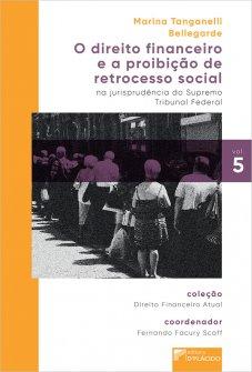 Imagem - O Direito Financeiro e a proibição de retrocesso social na jurisprudência do Supremo Tribunal Federal