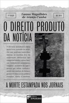 Imagem - O direito produto da notícia: a morte estampada nos jornais