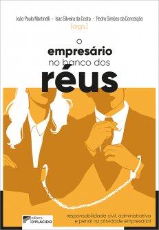 Imagem - O empresário no banco dos réus: Responsabilidade civil, administrativa e penal na atividade empresarial