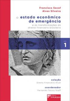 Imagem - O Estado econômico de emergência e as transformações do direito financeiro brasileiro