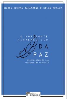 Imagem - O horizonte hermenêutico da paz: essencialidade nas relações de conflito