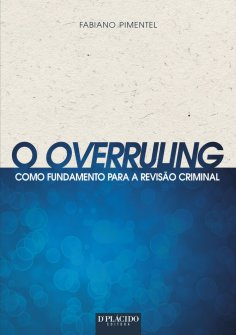 Imagem - O overruling como fundamento para a revisão criminal - 9788584251643