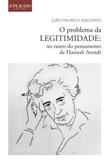 Imagem - O Problema da Legitimidade: No rastro do pensamento de Hannah Arendt - 9788584253876