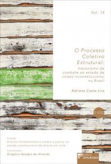 Imagem - O processo coletivo estrutural: mecanismo de combate ao estado de coisas inconstitucional no Brasil - Volume 14 - 9788560519972