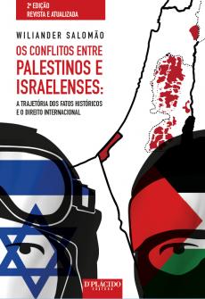 Imagem - Os Conflitos entre israelenses e palestinos: a trajetória dos fatos históricos e o direito Internacional - 2. edição 2016