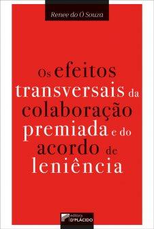 Imagem - Os efeitos transversais da colaboração premiada e do acordo de leniência  - 9786580444021