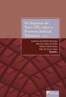 Imagem - Os Impactos do Novo CPC sobre o Processo Judicial Tributário - Vol. 3 - 97888584256574