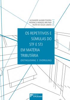 Imagem - Os Repetitivos e Súmulas do STF e STJ em Matéria Tributária (distinguishing e overruling)