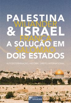 Imagem - Palestina & Israel – A solução em dois estados: autodeterminação, história, direito internacional