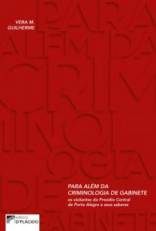 Imagem - Para Além da Criminologia de Gabinete: Os visitantes do presídio central de Porto Alegre e seus saberes