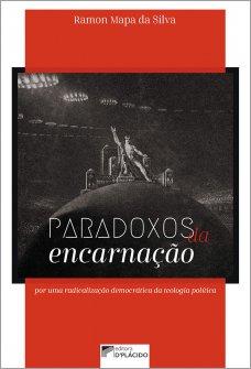 Imagem - Paradoxos da encarnação: por uma radicalização democrática da teologia política