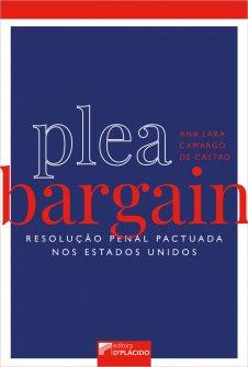 Imagem - Plea Bargain: resolução penal pactuada nos Estados Unidos - 9788560519781