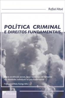 Imagem - Política Criminal e Direitos Fundamentais - Novas tendências penais, força normativa e o horizonte das liberdades individuais na pós-modernidade