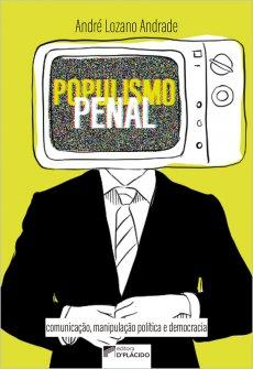 Imagem - Populismo penal: comunicação, manipulação política e democracia - 9786555890099