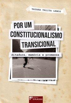 Imagem - Por um constitucionalismo transicional: ditadura, memória e promessa
