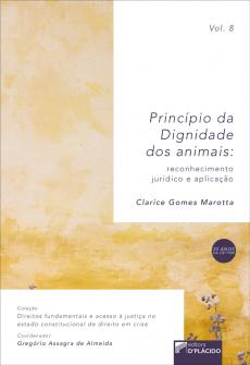 Imagem - Princípio da dignidade dos animais: reconhecimento jurídico e aplicação - VOLUME 8