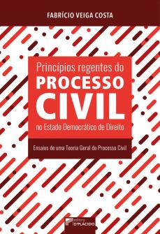 Imagem - Princípios regentes do processo civil no estado democrático de direito: Ensaios de uma teoria geral do processo civil