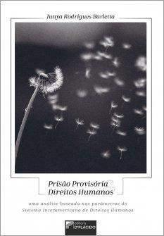 Imagem - Prisão provisória e direitos humanos: uma análise baseada nos parâmetros do sistema interamericano de direitos humanos