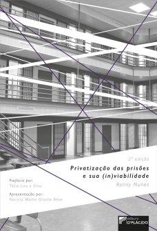 Imagem - Privatização das Prisões e sua (in)viabilidade - 2° edição