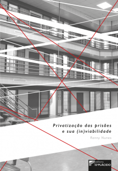 Imagem - Privatização das Prisões e sua (in)viabilidade