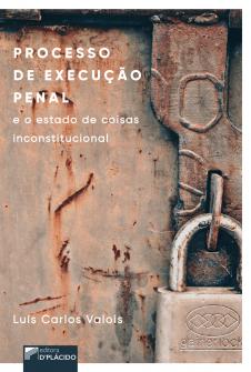 Imagem - Processo de Execução Penal e o Estado de Coisas Inconstitucional  - 9788584257393
