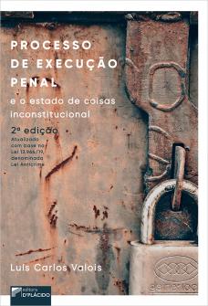 Imagem - Processo de execução penal e o estado de coisas inconstitucional – 2ª Ed.